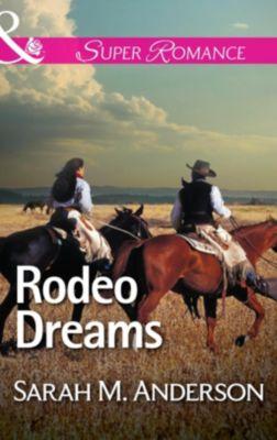 Harlequin - Series eBook - Super Romance: Rodeo Dreams (Mills & Boon Superromance), Sarah M. Anderson