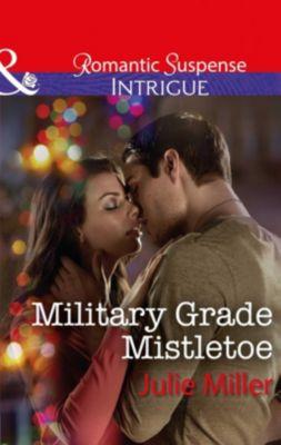 Harlequin - Series - Intrigue: Military Grade Mistletoe (Mills & Boon Intrigue) (The Precinct, Book 9), Julie Miller