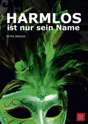 HARMLOS ist nur sein Name, Petra Breuer