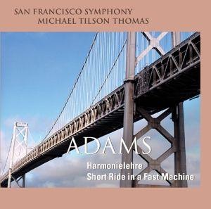 Harmonielehre-Short Ride In A Fast Machine, Michael Tilson Thomas, San Francisco Symphony Orch.