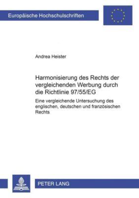 Harmonisierung des Rechts der vergleichenden Werbung durch die Richtlinie 97/55/EG?, Andrea Heister