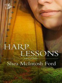 Harp Lessons, Shea McIntosh Ford