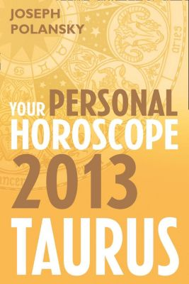 Harper Element: Taurus 2013: Your Personal Horoscope, Joseph Polansky