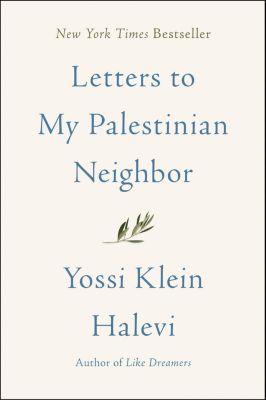 Harper: Letters to My Palestinian Neighbor, Yossi Klein Halevi