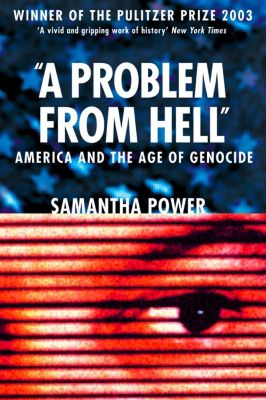 Harper Perennial: A Problem from Hell: America and the Age of Genocide, Samantha Power