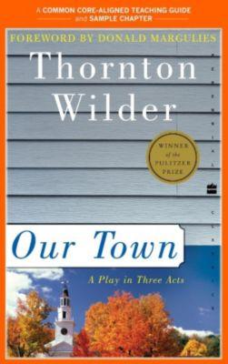 Harper Perennial: A Teacher's Guide to Our Town, Thornton Wilder, Amy Jurskis