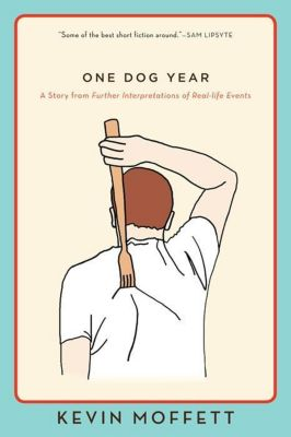 Harper Perennial: One Dog Year, Kevin Moffett