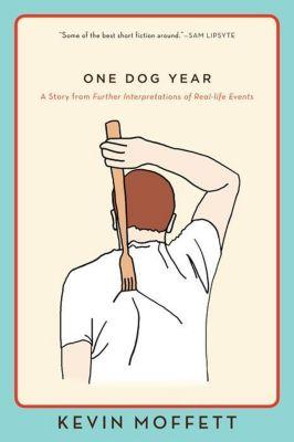 Harper Perennial: One Dog Year, Kevin Moffett