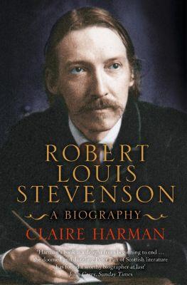 Harper Perennial: Robert Louis Stevenson: A Biography (Text Only Edition), Claire Harman