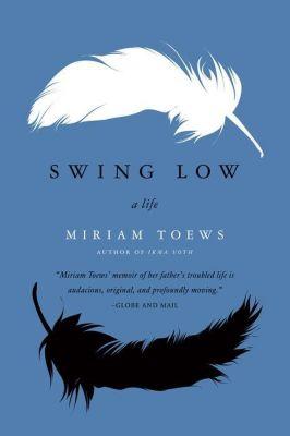 Harper Perennial: Swing Low, Miriam Toews