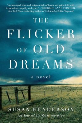 Harper Perennial: The Flicker of Old Dreams, Susan Henderson