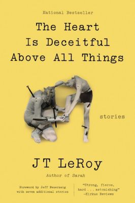 Harper Perennial: The Heart Is Deceitful Above All Things, Jt Leroy