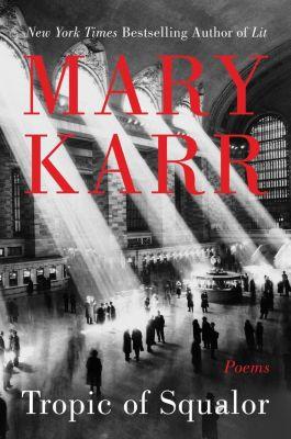 Harper: Tropic of Squalor, Mary Karr