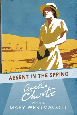 HarperCollins: Absent in the Spring, Agatha Christie, Mary Westmacott