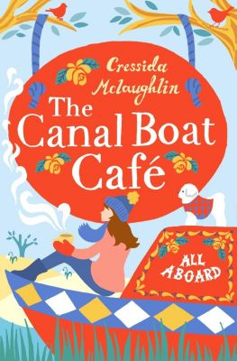 HarperCollins: All Aboard: A perfect feel good romance (The Canal Boat Café, Book 1), Cressida McLaughlin
