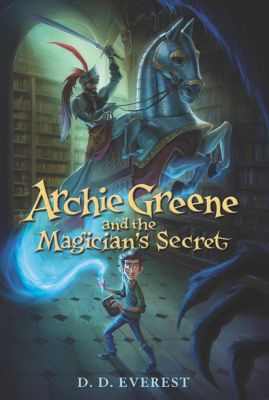 HarperCollins: Archie Greene and the Magician's Secret, D. D. Everest
