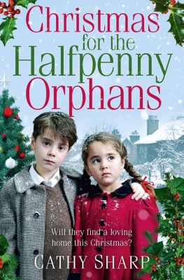 HarperCollins: Christmas for the Halfpenny Orphans (Halfpenny Orphans, Book 3), Cathy Sharp