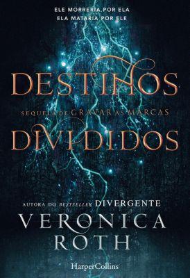 HarperCollins: Destinos divididos, Veronica Roth