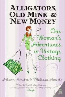 HarperCollins e-books: Alligators, Old Mink & New Money, Alison Houtte, Melissa Houtte