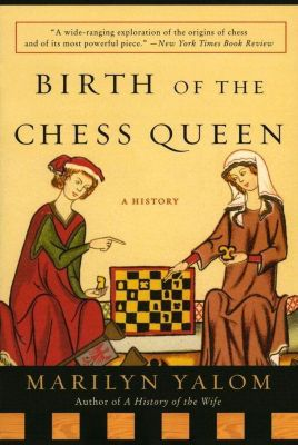 HarperCollins e-books: Birth of the Chess Queen, Marilyn Yalom