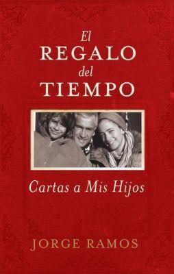 HarperCollins e-books: El Regalo del Tiempo, Jorge Ramos
