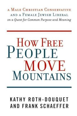 HarperCollins e-books: How Free People Move Mountains, Frank Schaeffer, Kathy Roth-Douquet