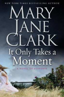 HarperCollins e-books: It Only Takes a Moment, MARY JANE CLARK