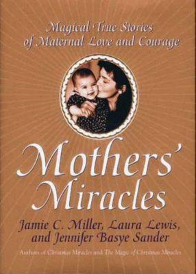 HarperCollins e-books: Mothers' Miracles, Jamie Miller, Jennifer B. Sander