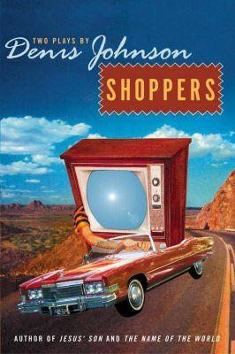 HarperCollins e-books: Shoppers, Denis Johnson