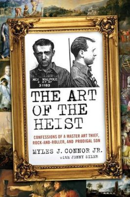 HarperCollins e-books: The Art of the Heist, Jenny Siler, Myles J. Connor
