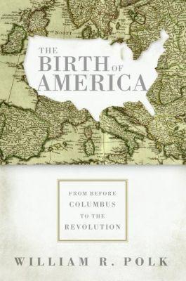 HarperCollins e-books: The Birth of America, William R. Polk