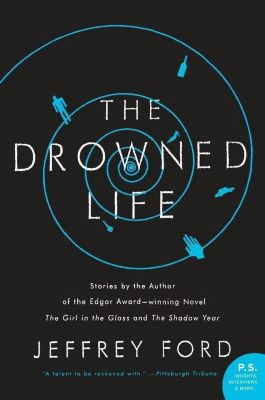 HarperCollins e-books: The Drowned Life, Jeffrey Ford