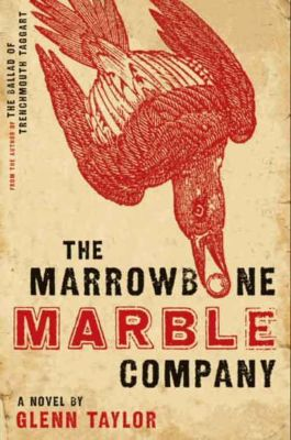 HarperCollins e-books: The Marrowbone Marble Company, Glenn Taylor
