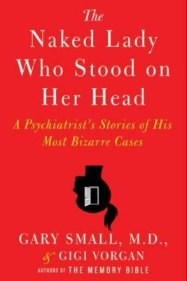 HarperCollins e-books: The Naked Lady Who Stood on Her Head, Gary Small, Gigi Vorgan