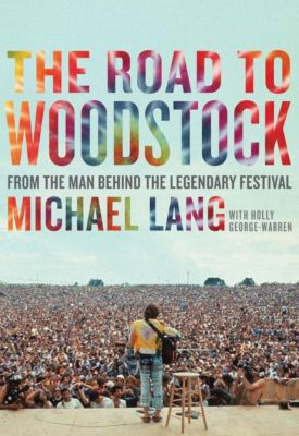HarperCollins e-books: The Road to Woodstock, Michael Lang