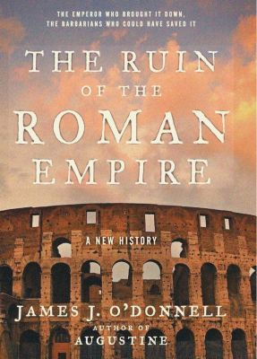 HarperCollins e-books: The Ruin of the Roman Empire, James J. O'Donnell