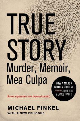 HarperCollins e-books: True Story: Murder, Memoir, Mea Culpa, Michael Finkel