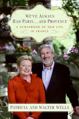 HarperCollins e-books: We've Always Had Paris...and Provence, Patricia Wells, Walter Wells