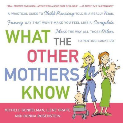 HarperCollins e-books: What the Other Mothers Know, Ilene Graff, Donna Rosenstein, Michele Gendelman