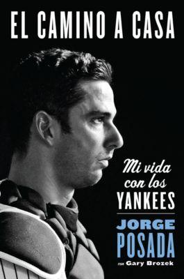 HarperCollins Espanol: camino a casa, Jorge Posada
