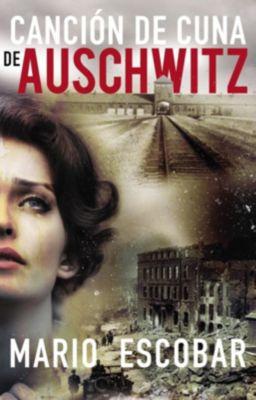 HarperCollins Español: Canción de cuna de Auschwitz, Mario Escobar