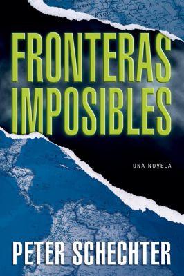 HarperCollins Español: Fronteras Imposibles, Peter Schechter