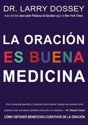 HarperCollins Espanol: oración es buena medicina, Larry Dossey