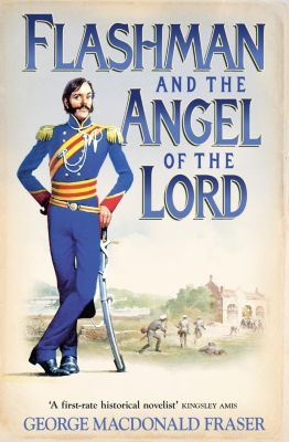 HarperCollins: Flashman and the Angel of the Lord (The Flashman Papers, Book 9), George MacDonald Fraser