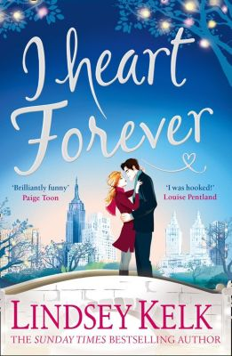 HarperCollins: I Heart Forever: The brilliantly funny feel-good romance (I Heart Series, Book 7), Lindsey Kelk