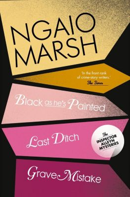HarperCollins: Inspector Alleyn 3-Book Collection 10: Last Ditch, Black As He's Painted, Grave Mistake, Ngaio Marsh