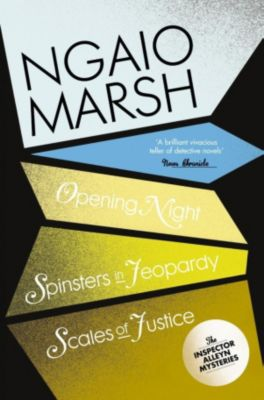 HarperCollins: Inspector Alleyn 3-Book Collection 6: Opening Night, Spinsters in Jeopardy, Scales of Justice, Ngaio Marsh