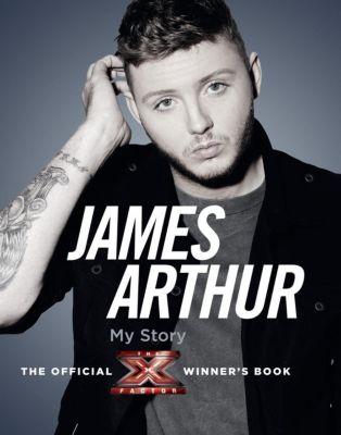 HarperCollins: James Arthur, My Story: The Official X Factor Winner's Book, James Arthur