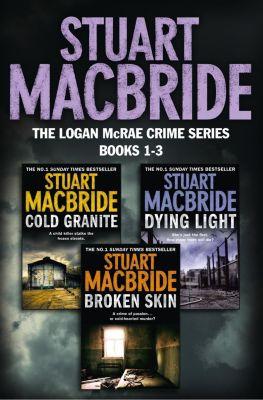 HarperCollins: Logan McRae Crime Series Books 1-3: Cold Granite, Dying Light, Broken Skin (Logan McRae), Stuart MacBride