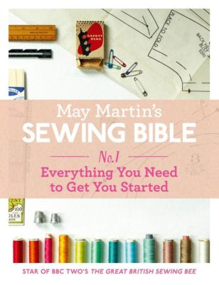 HarperCollins: May Martin's Sewing Bible e-short 1: Everything You Need to Know to Get You Started, May Martin